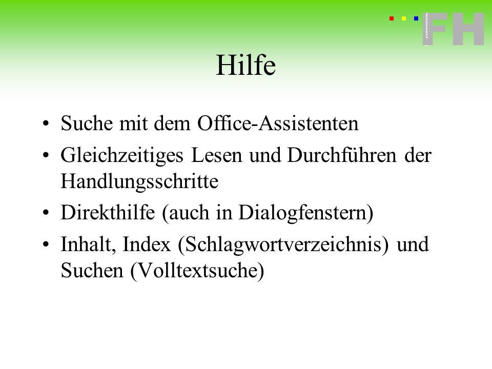 Fachhochschule Hof FH Fachhochschule Hof Hilfe Suche mit dem Office-Assistenten Gleichzeitiges Lesen und Durchführen der Handlungsschritte Direkthilfe