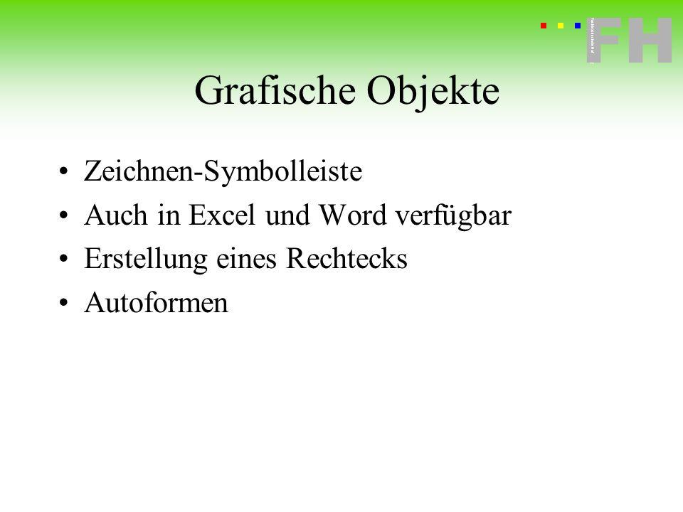 Fachhochschule Hof FH Fachhochschule Hof Grafische Objekte Zeichnen-Symbolleiste Auch in Excel und Word verfügbar Erstellung eines Rechtecks Autoforme