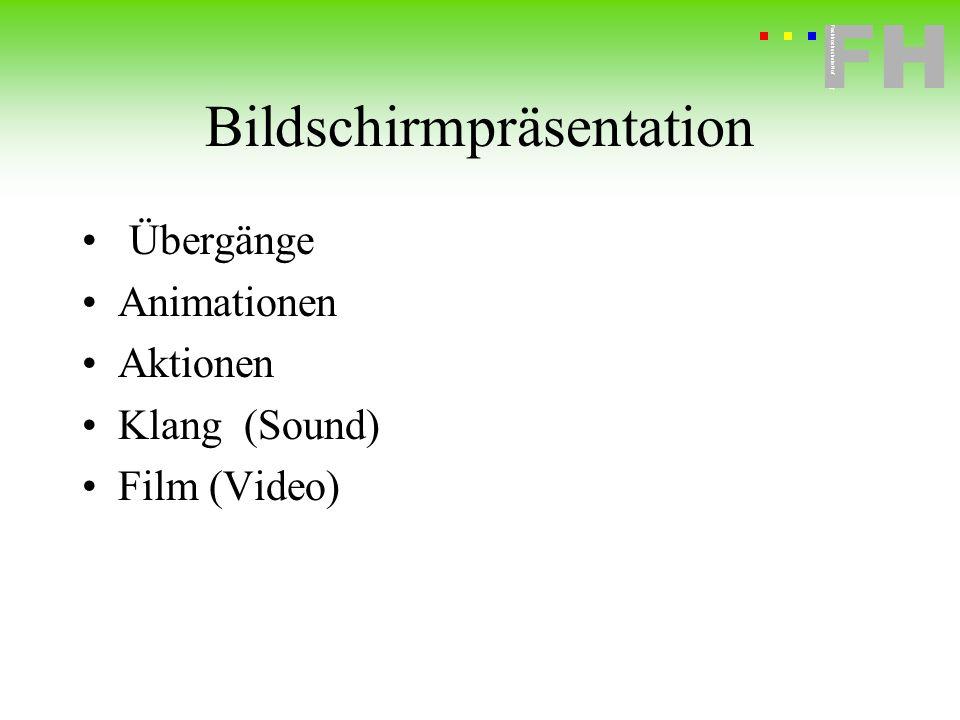 Fachhochschule Hof FH Fachhochschule Hof Bildschirmpräsentation Übergänge Animationen Aktionen Klang (Sound) Film (Video)