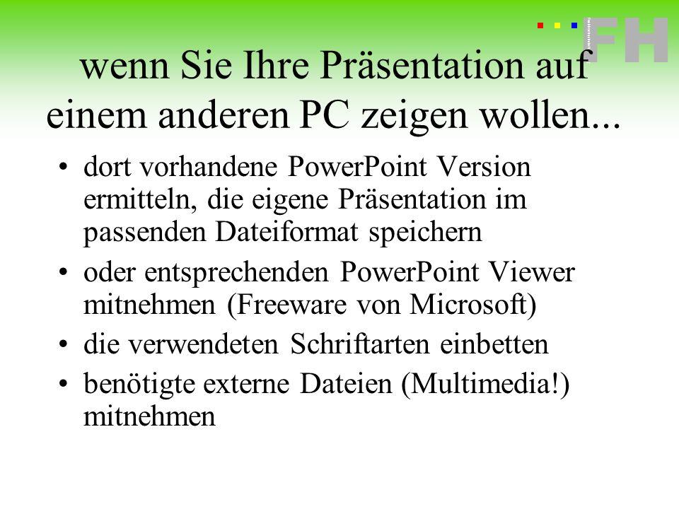 Fachhochschule Hof FH Fachhochschule Hof wenn Sie Ihre Präsentation auf einem anderen PC zeigen wollen... dort vorhandene PowerPoint Version ermitteln