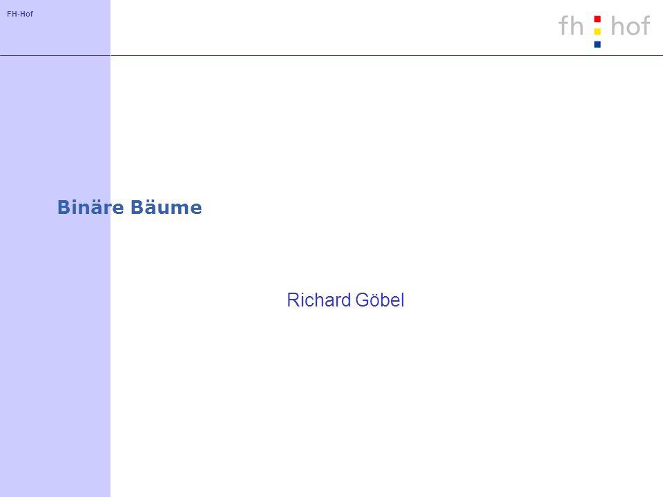FH-Hof Binäre Bäume Richard Göbel