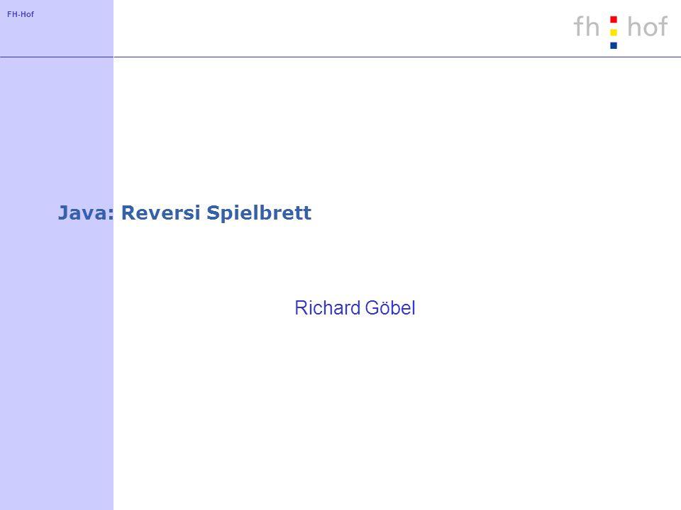 FH-Hof Java: Reversi Spielbrett Richard Göbel