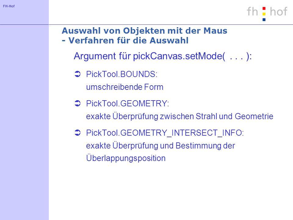 FH-Hof Auswahl von Objekten mit der Maus - Verfahren für die Auswahl Argument für pickCanvas.setMode(...