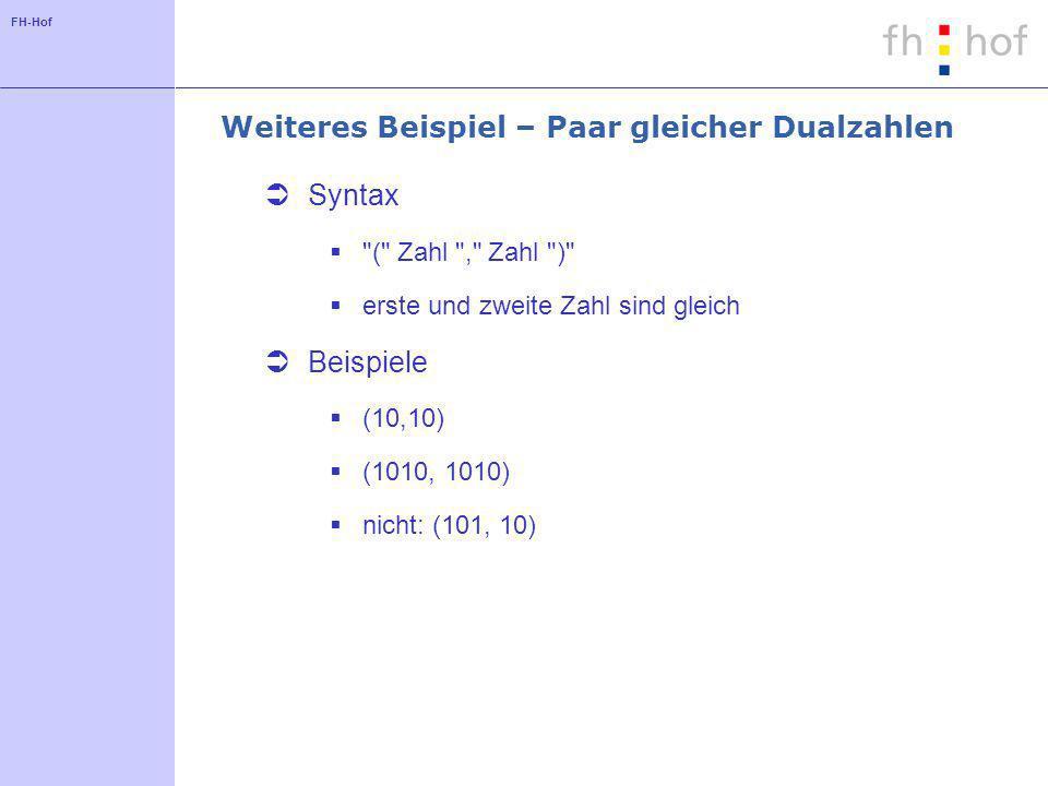 FH-Hof Weiteres Beispiel – Paar gleicher Dualzahlen Syntax