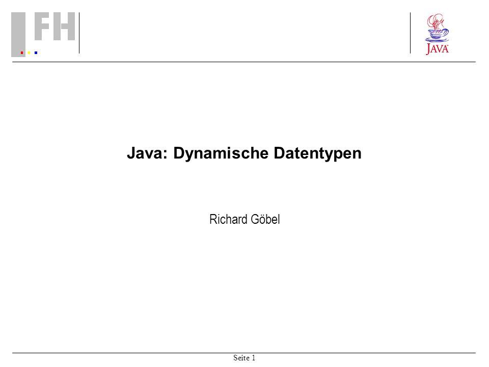 Seite 1 Java: Dynamische Datentypen Richard Göbel