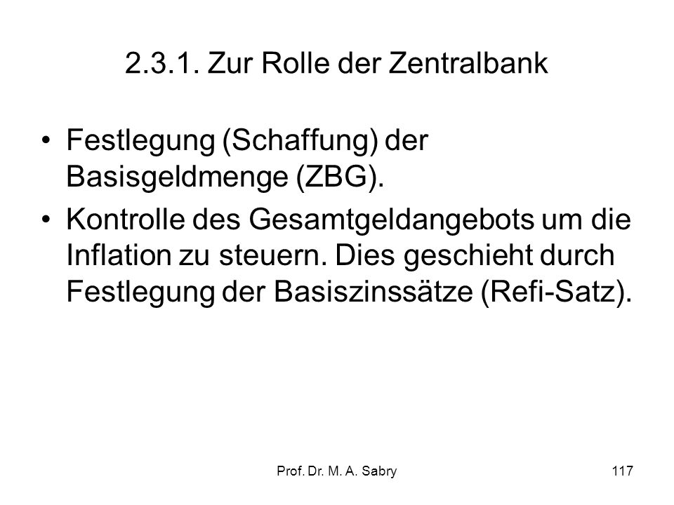 Prof. Dr. M. A. Sabry116 2.3. Das Geldangebot (money supply)