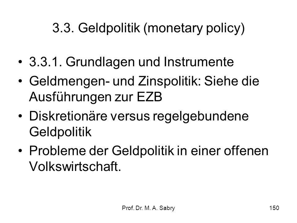 Prof.Dr. M. A. Sabry150 3.3. Geldpolitik (monetary policy) 3.3.1.