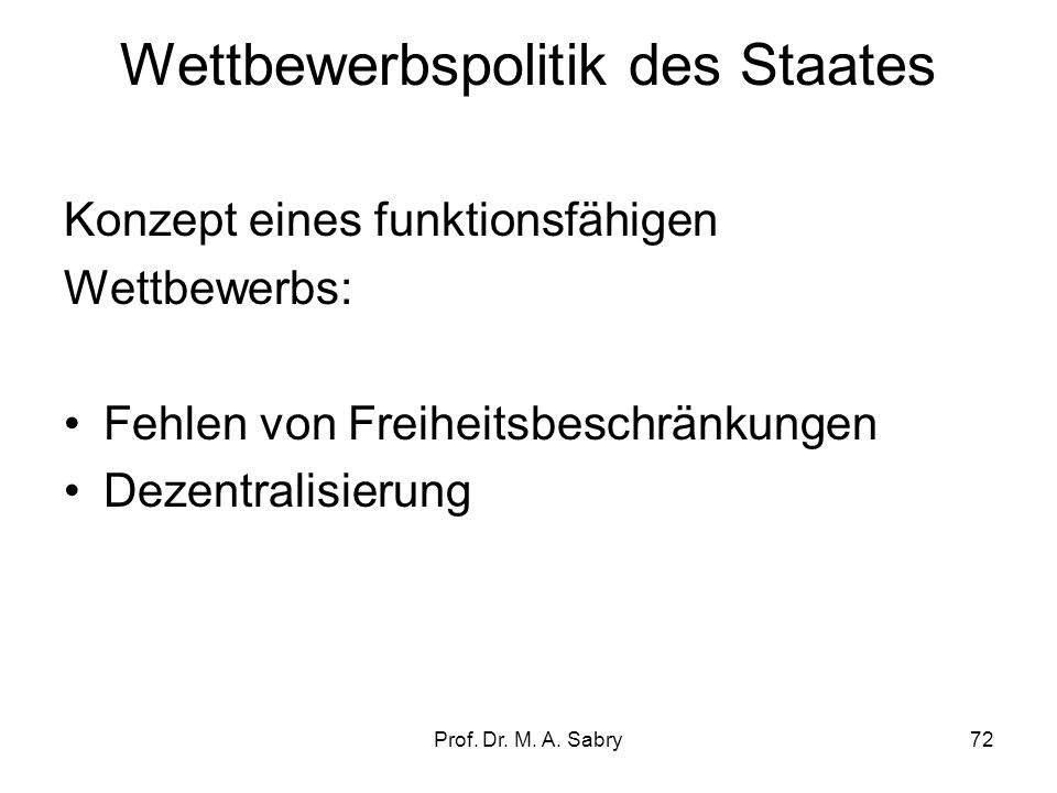 Prof. Dr. M. A. Sabry71 Faktoren zur Beeinflussung des Investitionsklimas Rahmenbedingungen: -Kapitalzugang -Steuersätze (z.B. einbehaltene Gewinne) -