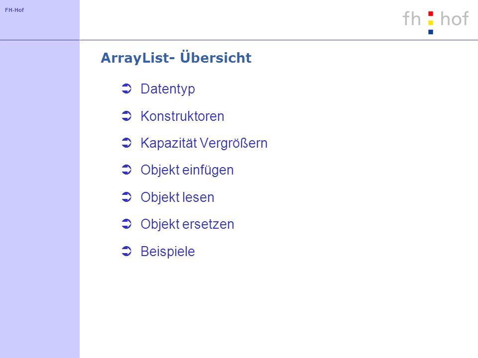 FH-Hof ArrayList - Attribute public class ArrayList { private E[] elementData; private int size; public int size() { return size; }...