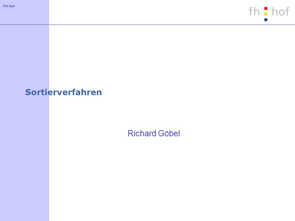 FH-Hof Sortierverfahren Richard Göbel