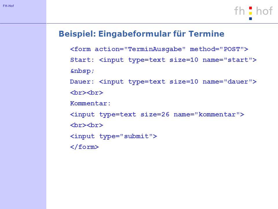 FH-Hof Beispiel: Eingabeformular für Termine Start: Dauer: Kommentar:
