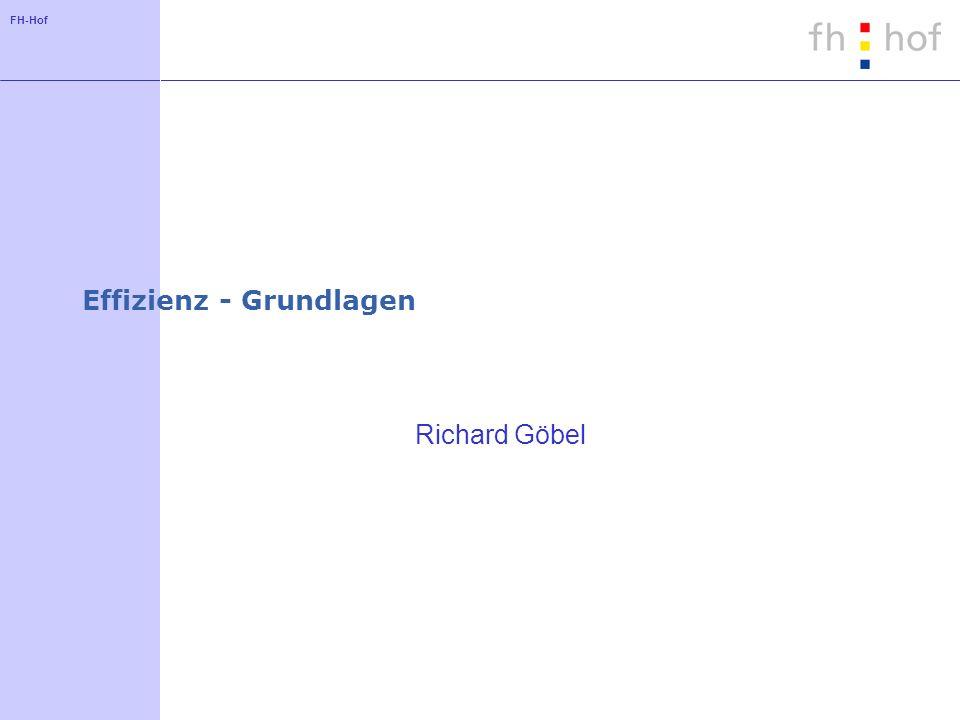 FH-Hof Effizienz - Grundlagen Richard Göbel
