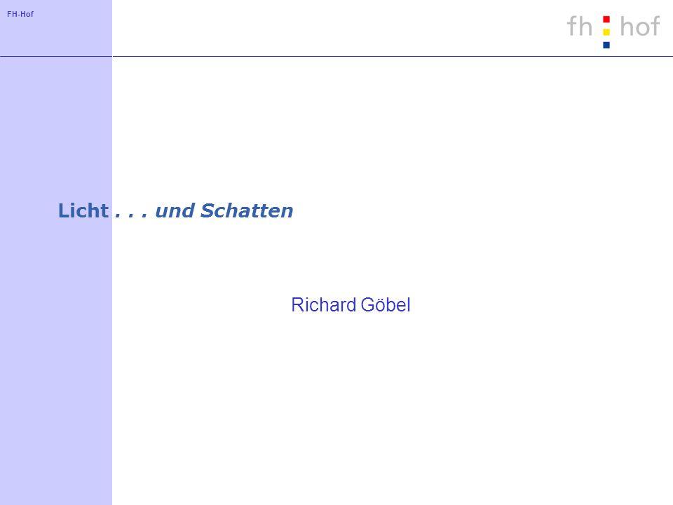FH-Hof Licht... und Schatten Richard Göbel