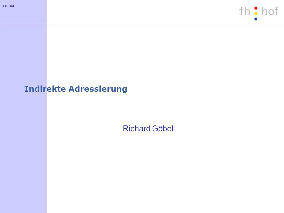 FH-Hof Indirekte Adressierung Richard Göbel