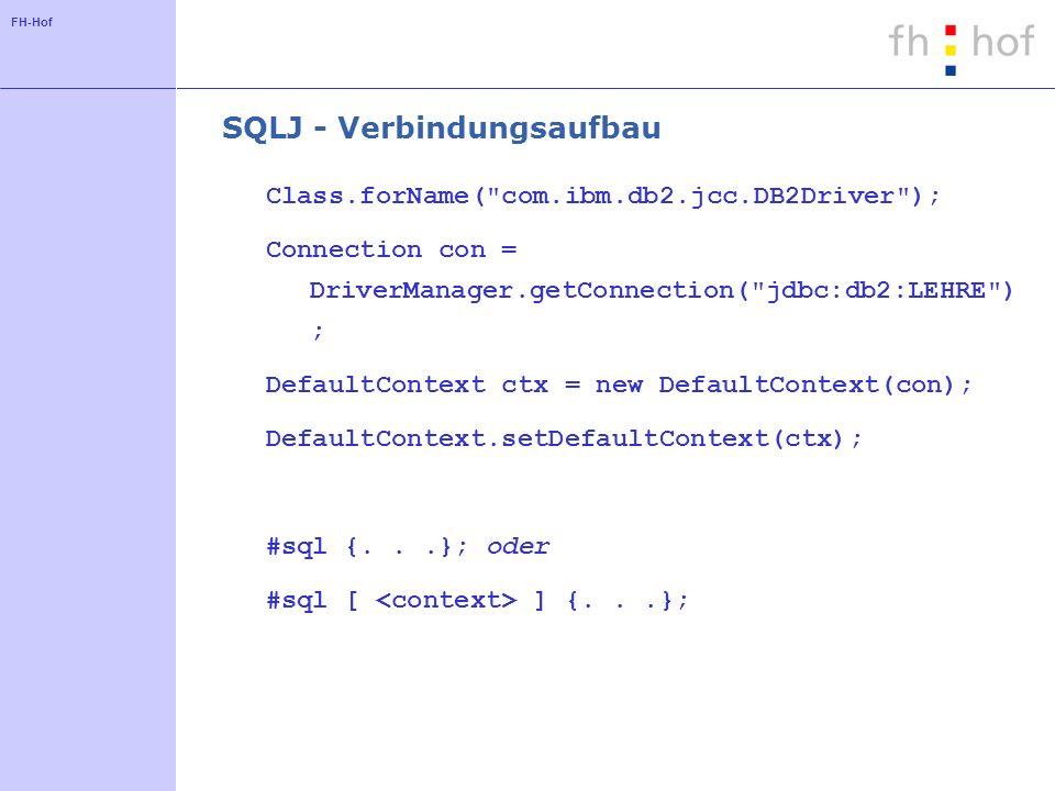 FH-Hof SQLJ - Verbindungsaufbau Class.forName(