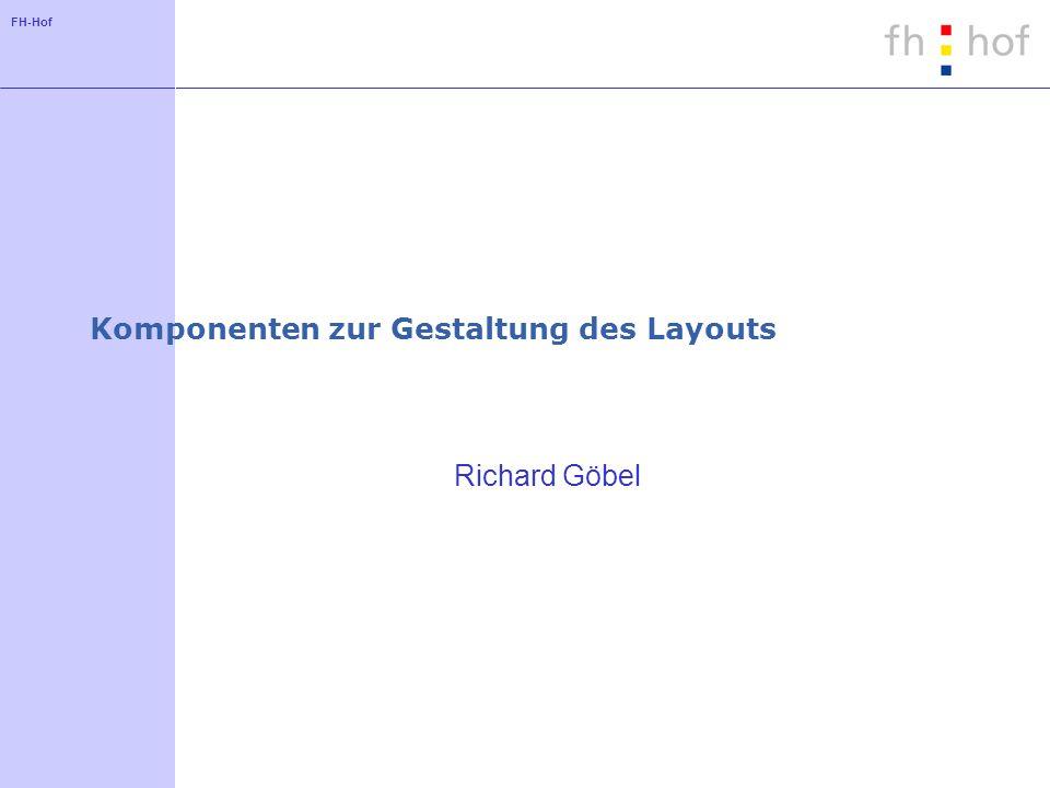 FH-Hof Komponenten zur Gestaltung des Layouts Richard Göbel