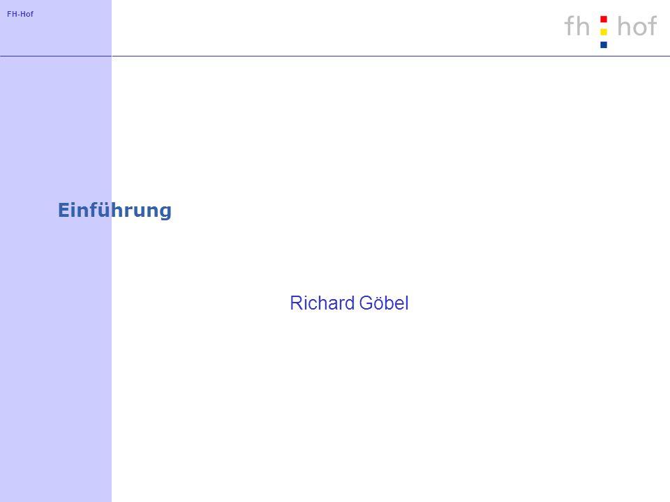 FH-Hof Einführung Richard Göbel