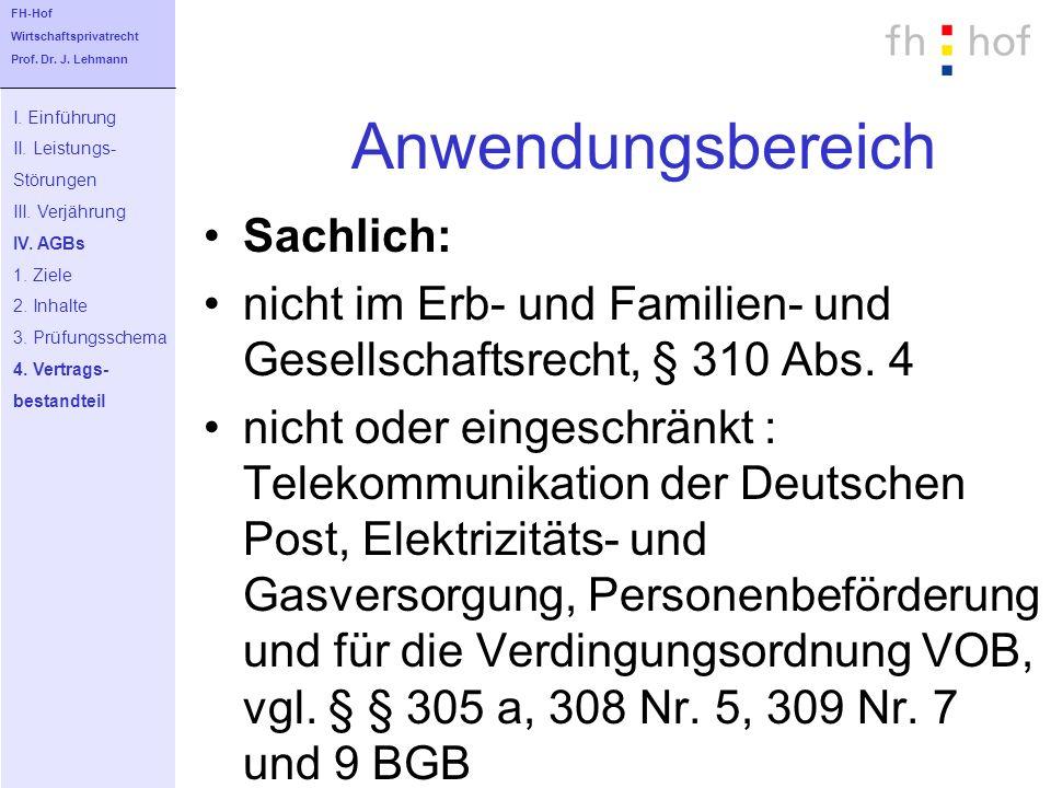 Anwendungsbereich Sachlich: nicht im Erb- und Familien- und Gesellschaftsrecht, § 310 Abs. 4 nicht oder eingeschränkt : Telekommunikation der Deutsche