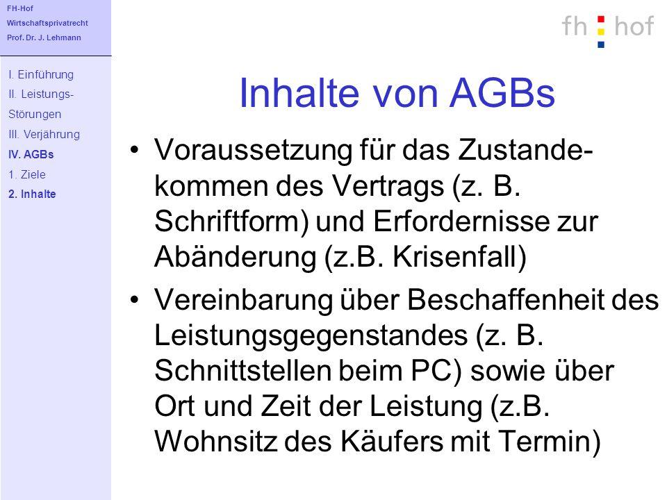 Inhalte von AGBs Abänderung der gesetzlichen Regeln über Nichterfüllung, insbesondere der Gewährleistungsvorschriften (z.B.