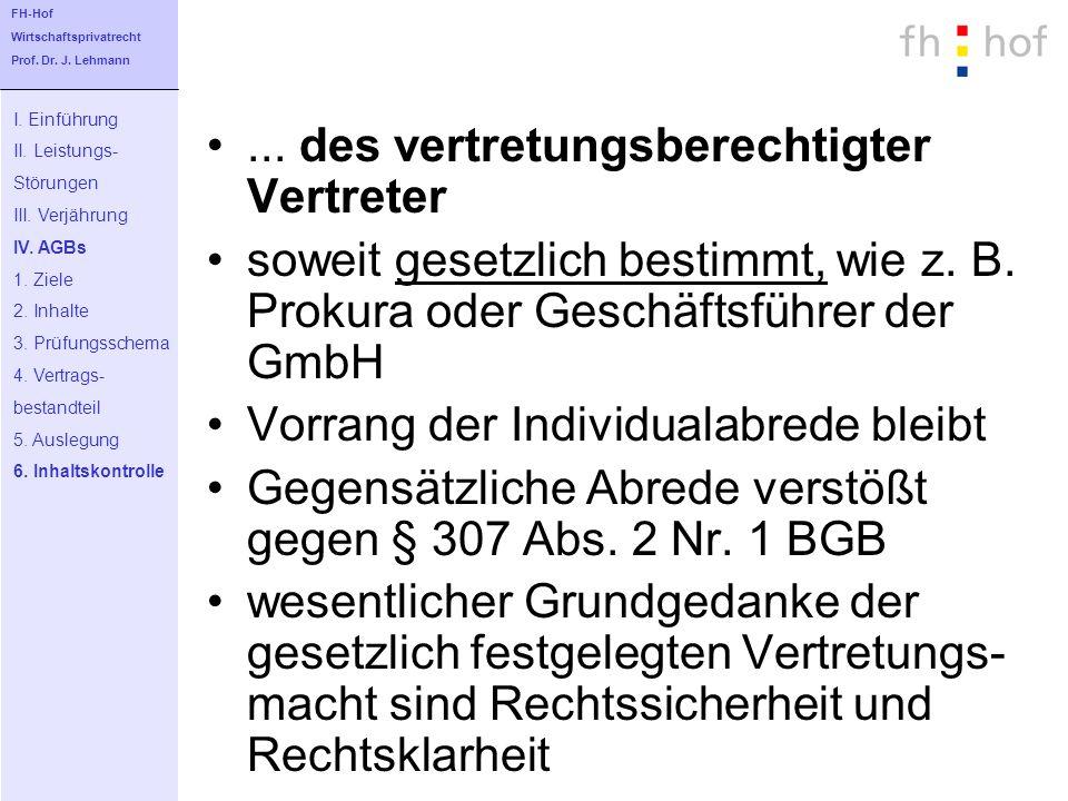 ... des vertretungsberechtigter Vertreter soweit gesetzlich bestimmt, wie z. B. Prokura oder Geschäftsführer der GmbH Vorrang der Individualabrede ble