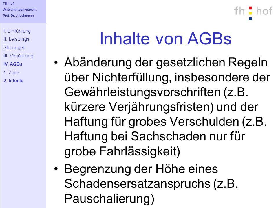 Inhalte von AGBs Abänderung der gesetzlichen Regeln über Nichterfüllung, insbesondere der Gewährleistungsvorschriften (z.B. kürzere Verjährungsfristen