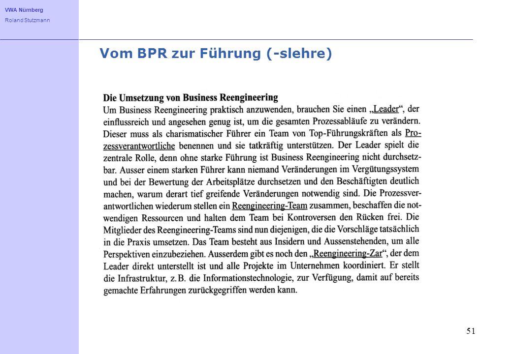 VWA Nürnberg Roland Stutzmann Vom BPR zur Führung (-slehre) 51