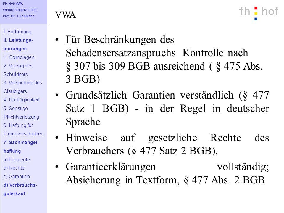 Für Beschränkungen des Schadensersatzanspruchs Kontrolle nach § 307 bis 309 BGB ausreichend ( § 475 Abs. 3 BGB) Grundsätzlich Garantien verständlich (