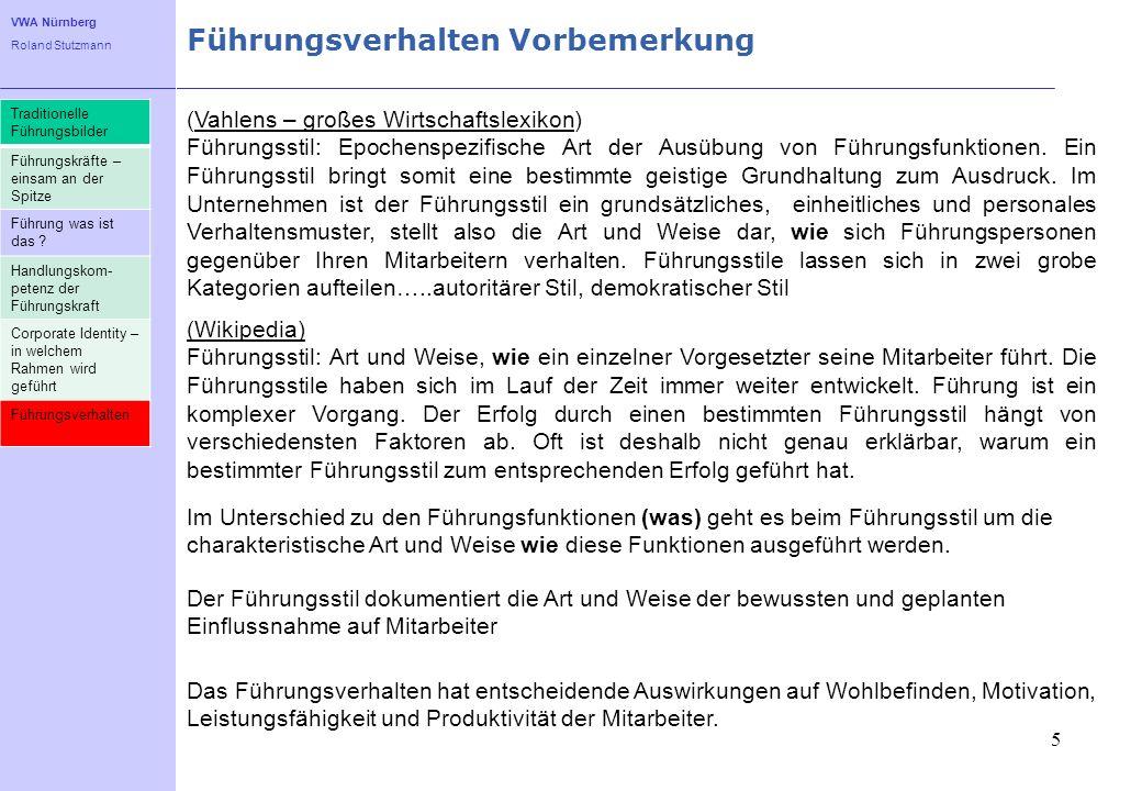 VWA Nürnberg Roland Stutzmann Führungsverhalten Vorbemerkung 5 Traditionelle Führungsbilder Führungskräfte – einsam an der Spitze Führung was ist das