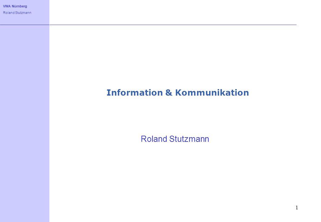 VWA Nürnberg Roland Stutzmann 1 Information & Kommunikation Roland Stutzmann