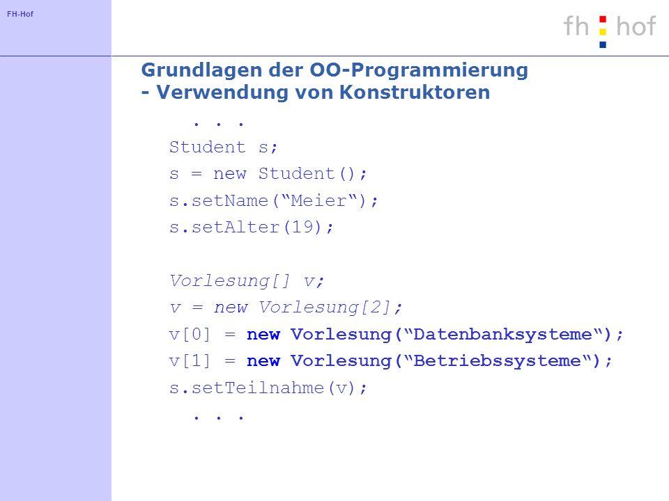 FH-Hof Grundlagen der OO-Programmierung - Verwendung von Konstruktoren...