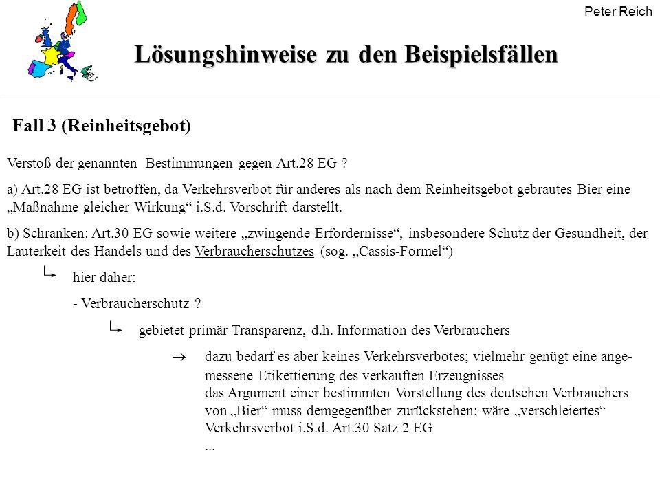 Peter ReichLösungshinweise zu den Beispielsfällen Verstoß der genannten Bestimmungen gegen Art.28 EG ? a) Art.28 EG ist betroffen, da Verkehrsverbot f