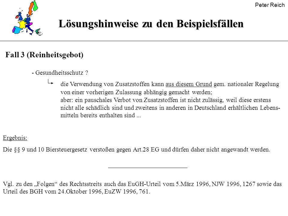 Peter Reich Lösungshinweise zu den Beispielsfällen - Gesundheitsschutz ? die Verwendung von Zusatzstoffen kann aus diesem Grund gem. nationaler Regelu