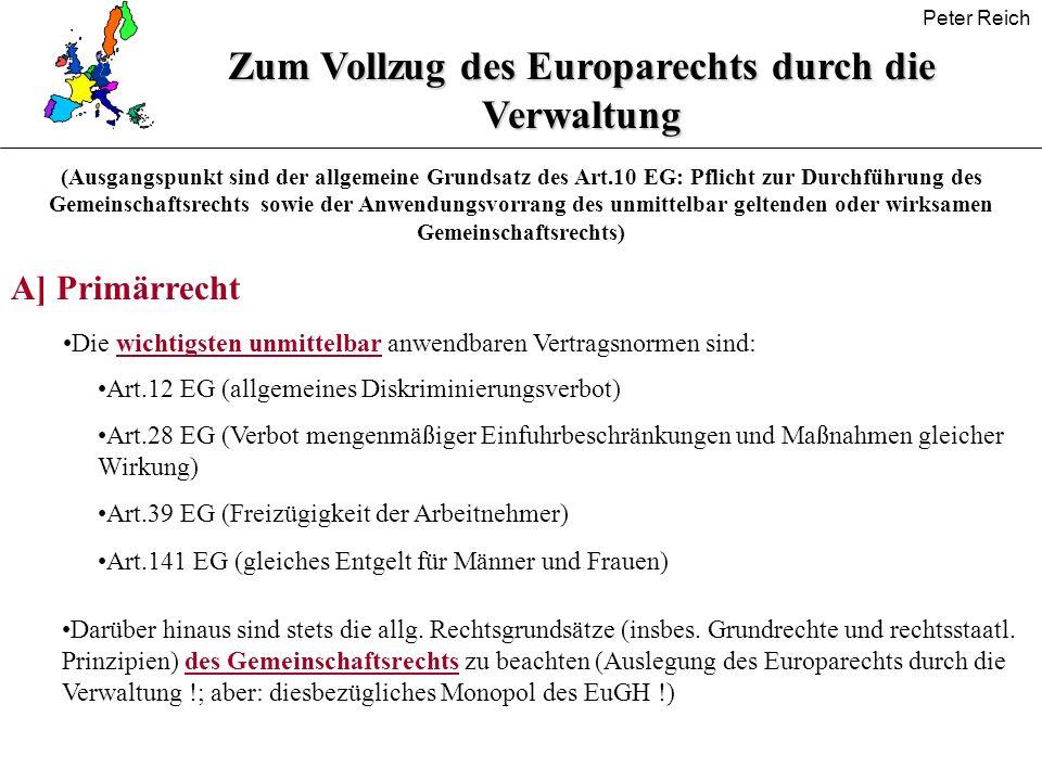 Peter Reich Zum Vollzug des Europarechts durch die Verwaltung (Ausgangspunkt sind der allgemeine Grundsatz des Art.10 EG: Pflicht zur Durchführung des