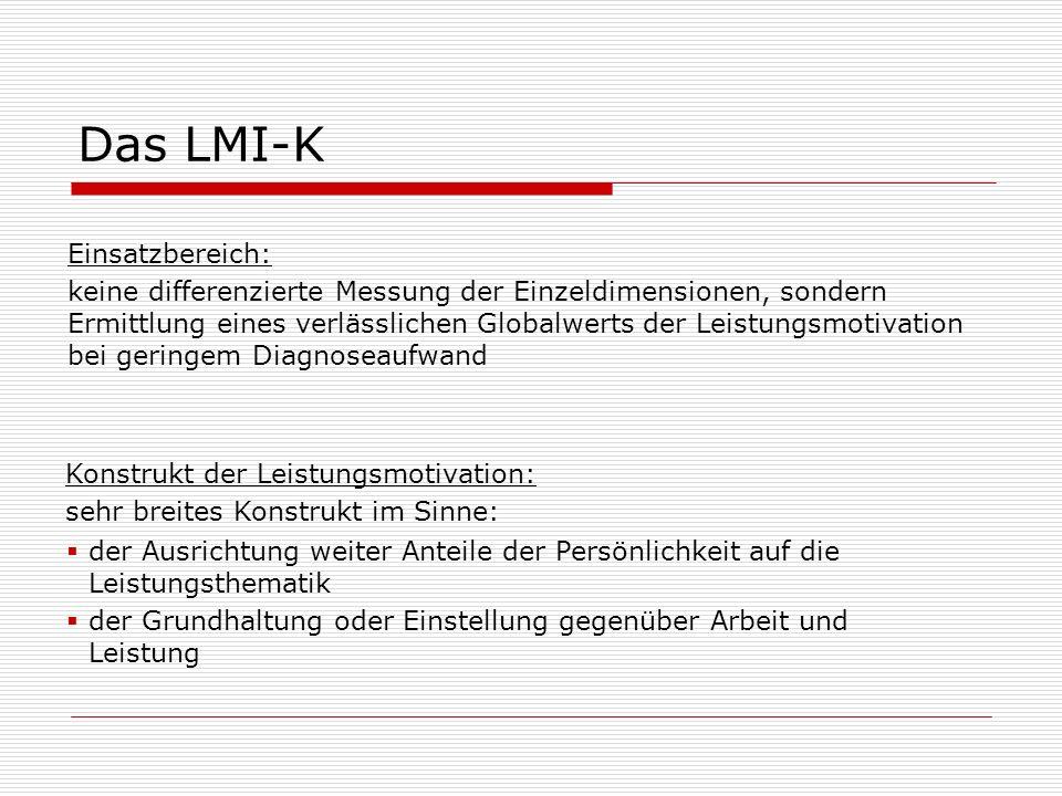 Das LMI-K Einsatzbereich: keine differenzierte Messung der Einzeldimensionen, sondern Ermittlung eines verlässlichen Globalwerts der Leistungsmotivati