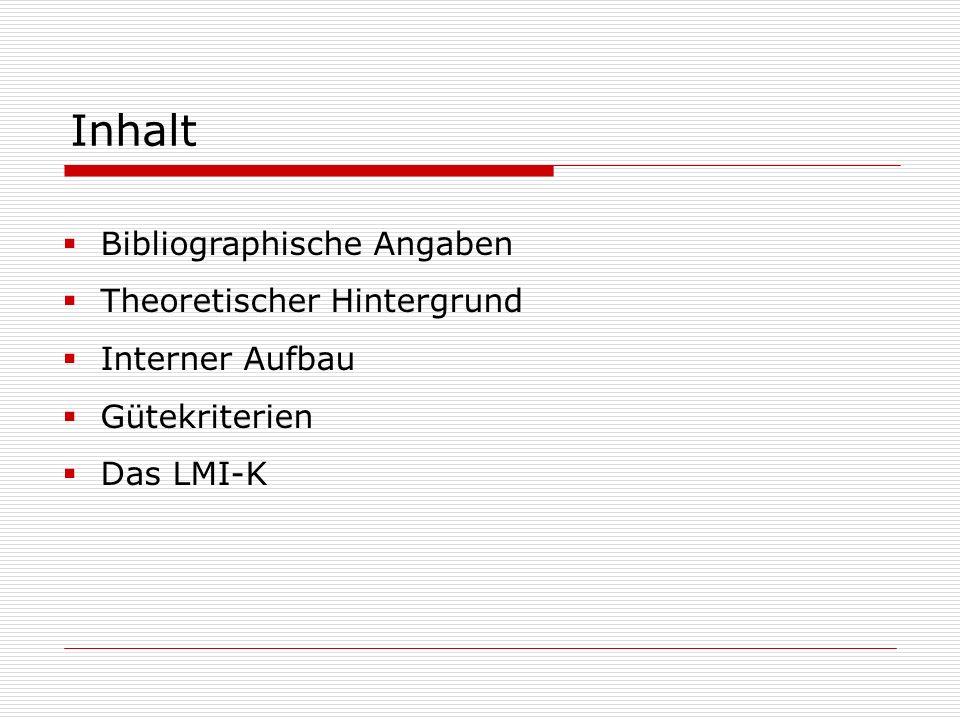 Inhalt Bibliographische Angaben Theoretischer Hintergrund Interner Aufbau Gütekriterien Das LMI-K