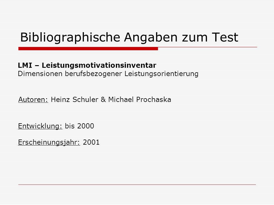 Bibliographische Angaben zum Test LMI – Leistungsmotivationsinventar Dimensionen berufsbezogener Leistungsorientierung Autoren: Heinz Schuler & Michae