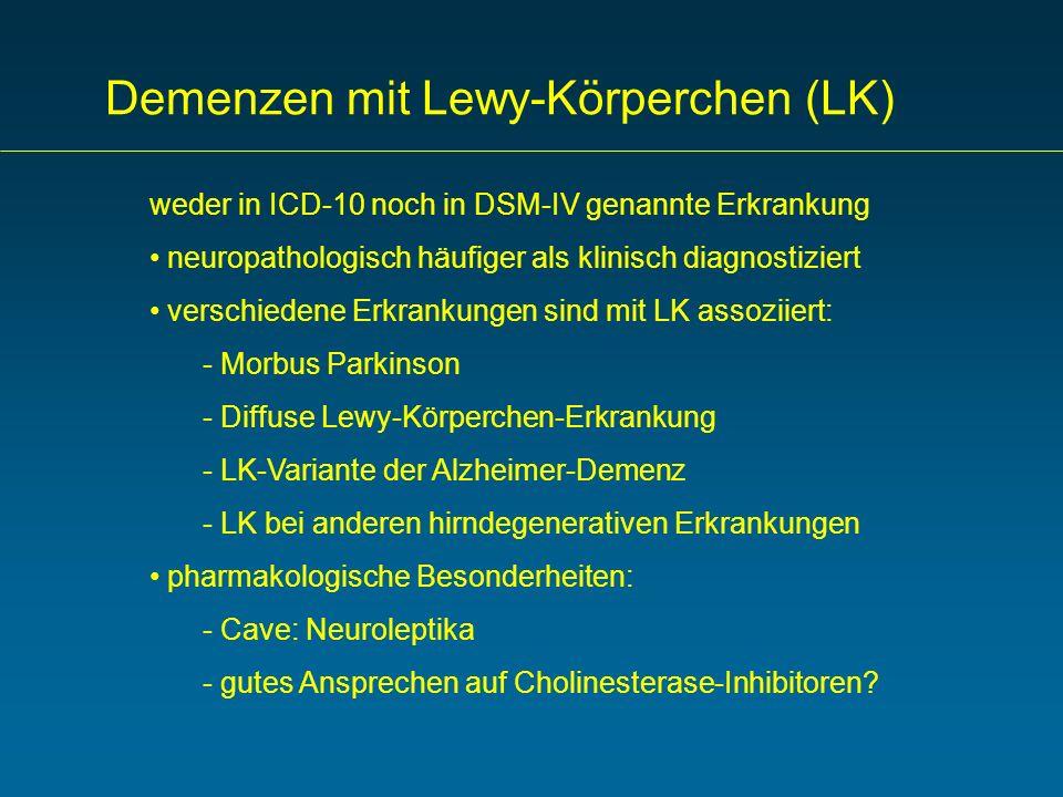 weder in ICD-10 noch in DSM-IV genannte Erkrankung neuropathologisch häufiger als klinisch diagnostiziert verschiedene Erkrankungen sind mit LK assozi
