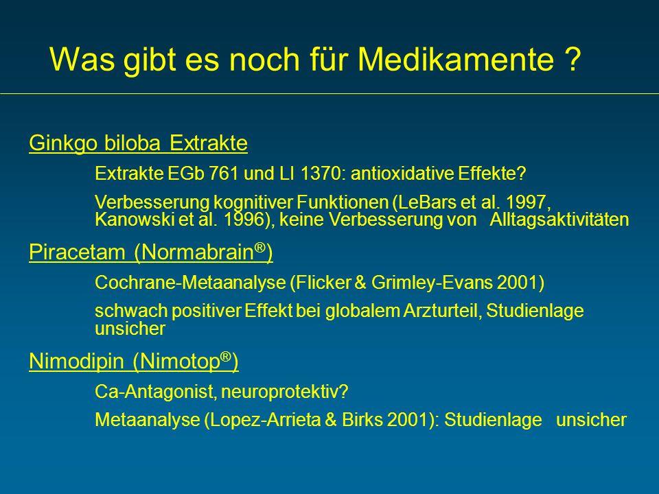 Was gibt es noch für Medikamente ? Ginkgo biloba Extrakte Extrakte EGb 761 und LI 1370: antioxidative Effekte? Verbesserung kognitiver Funktionen (LeB