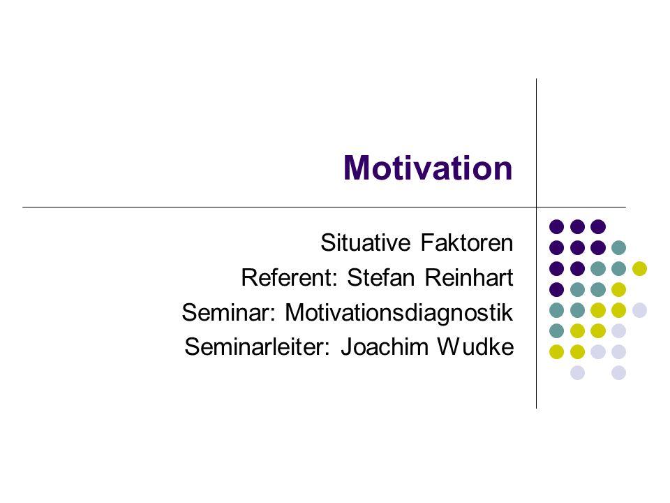 Motivation: personenbezogener Ansatz Motivation entsteht aus einer Interaktion von situativen Anreizen und dispositionellen Eigenschaften dispositionelle Eigenschaften: bestimmtes motiviertes Verhalten einer Person über verschiedene Situationen hinweg (Motive).