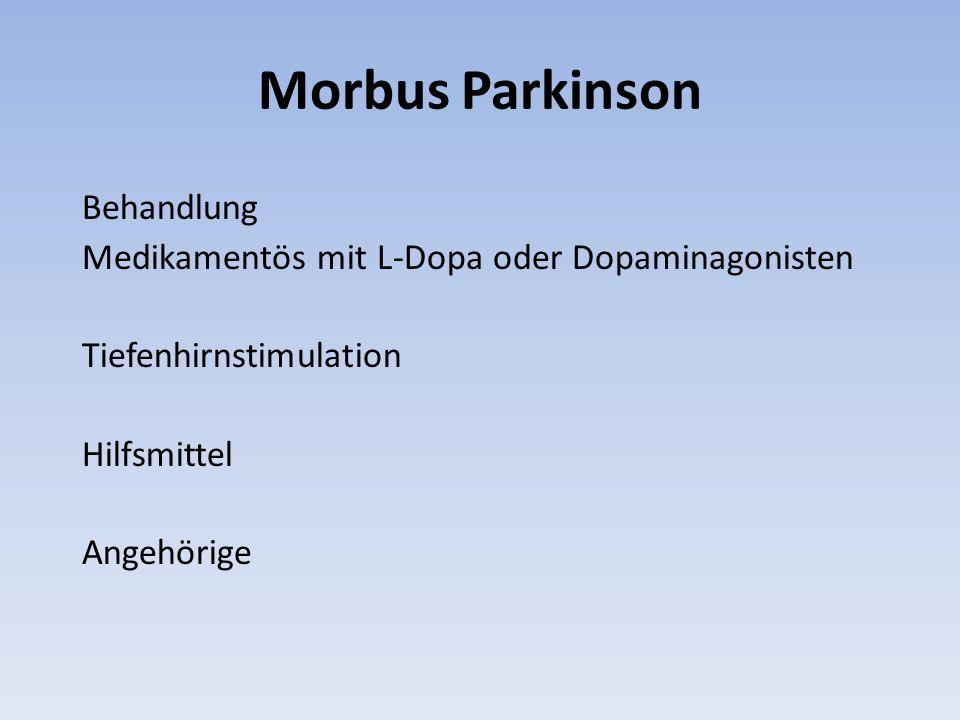 Morbus Parkinson Behandlung Medikamentös mit L-Dopa oder Dopaminagonisten Tiefenhirnstimulation Hilfsmittel Angehörige