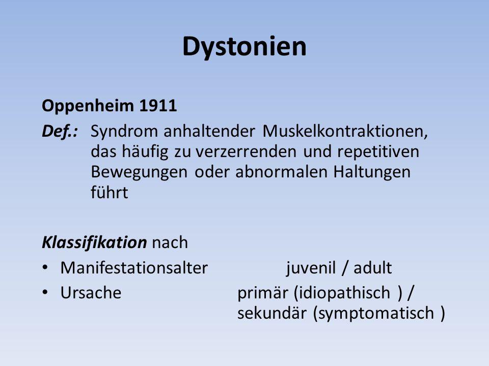 Dystonien Oppenheim 1911 Def.: Syndrom anhaltender Muskelkontraktionen, das häufig zu verzerrenden und repetitiven Bewegungen oder abnormalen Haltunge