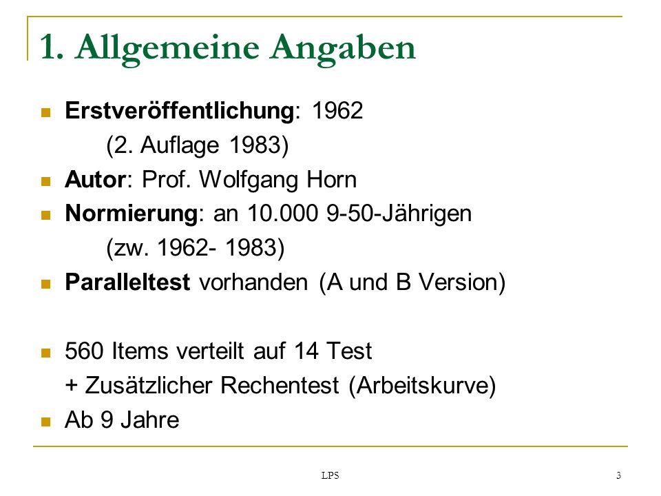 LPS 3 1. Allgemeine Angaben Erstveröffentlichung: 1962 (2. Auflage 1983) Autor: Prof. Wolfgang Horn Normierung: an 10.000 9-50-Jährigen (zw. 1962- 198