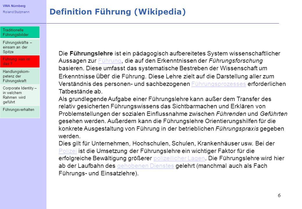 VWA Nürnberg Roland Stutzmann Definition Führung (Wikipedia) 6 Die Führungslehre ist ein pädagogisch aufbereitetes System wissenschaftlicher Aussagen