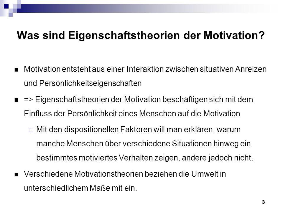 3 Was sind Eigenschaftstheorien der Motivation.