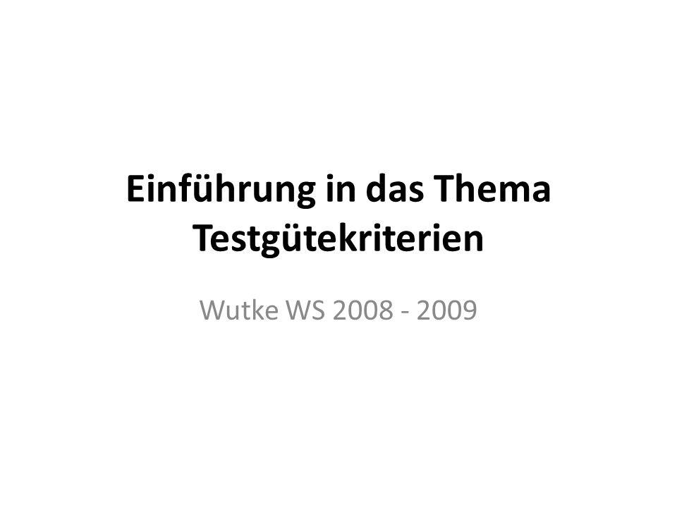 Einführung in das Thema Testgütekriterien Wutke WS 2008 - 2009