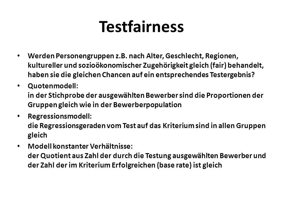 Testfairness Werden Personengruppen z.B. nach Alter, Geschlecht, Regionen, kultureller und sozioökonomischer Zugehörigkeit gleich (fair) behandelt, ha