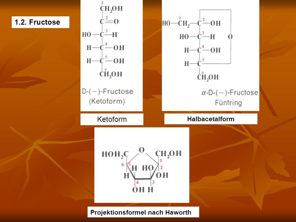 1.2. Fructose Halbacetalform Projektionsformel nach Haworth Ketoform