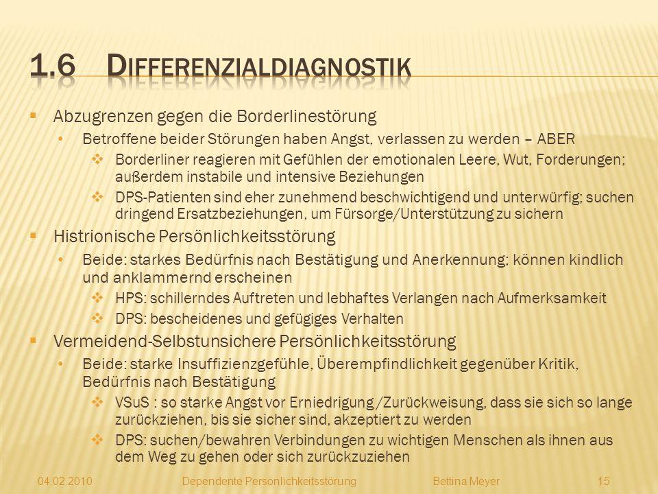 04.02.2010 Dependente PersönlichkeitsstörungBettina Meyer 14 Prävalenzrate 1,5-6,7% Bisher wenige epidemiologischen Studien (Fiedler, 1994) Nach Dittm
