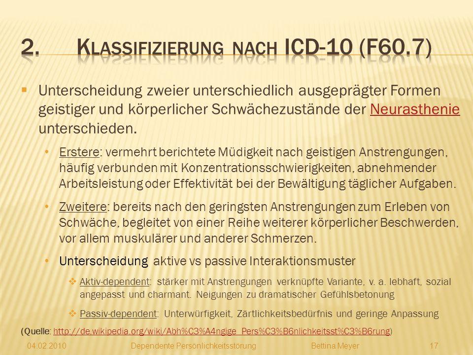 04.02.2010 Dependente PersönlichkeitsstörungBettina Meyer 16 (Quelle : http://www.borderlinezone.org/kompstoerung/dependente_stoerung_1.htm) http://ww