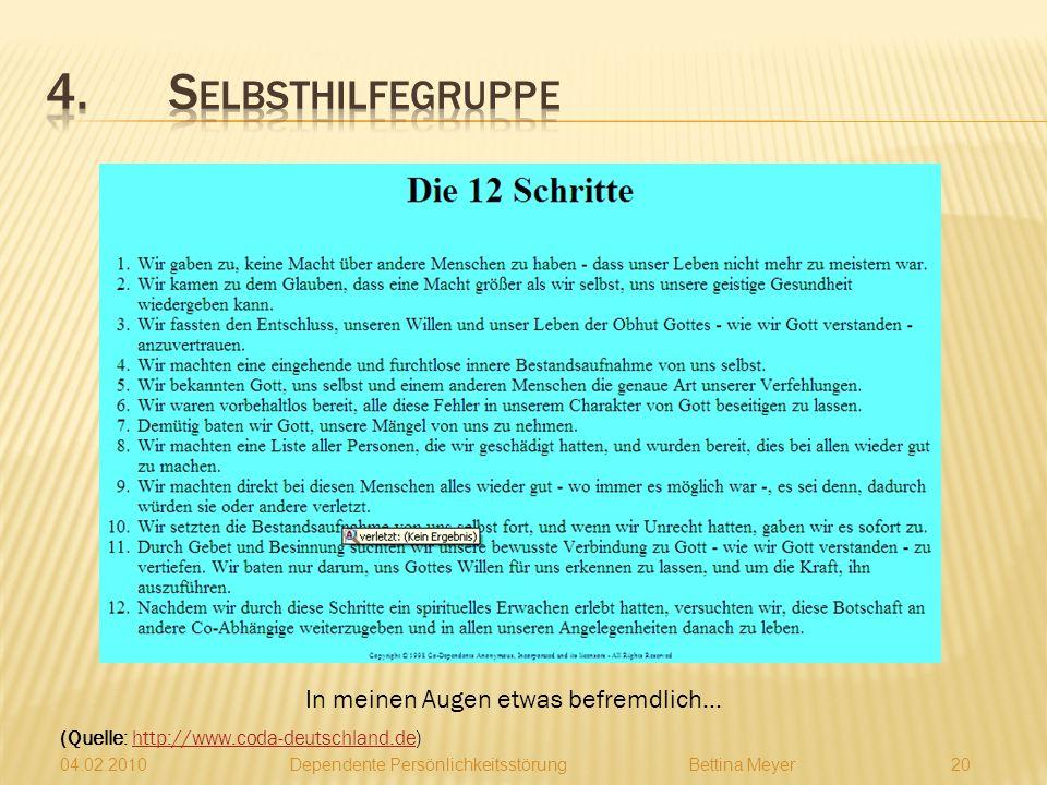 04.02.2010 Dependente PersönlichkeitsstörungBettina Meyer 19 (Quelle: http://www.coda-deutschland.de)http://www.coda-deutschland.de